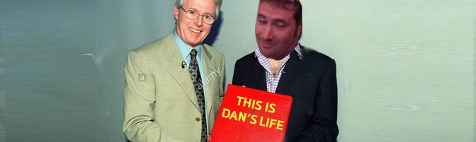 Episode 106 – This Is Dan's Life